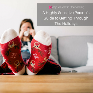 HSP's Guide to the Holidays - HSP Counselling - Gold Coast