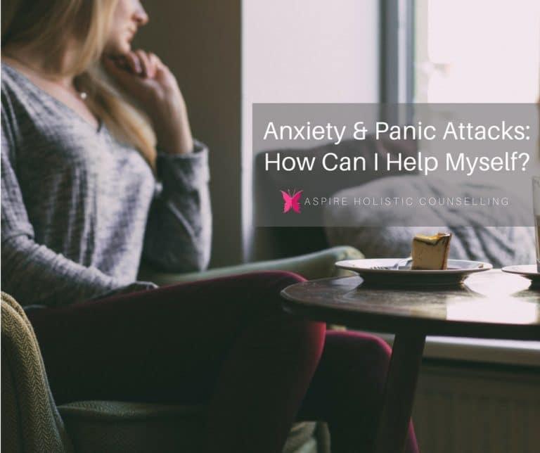 Anxiety & Panic Attacks: How Can I Help Myself?